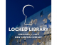 Locked Library at the new Central Library